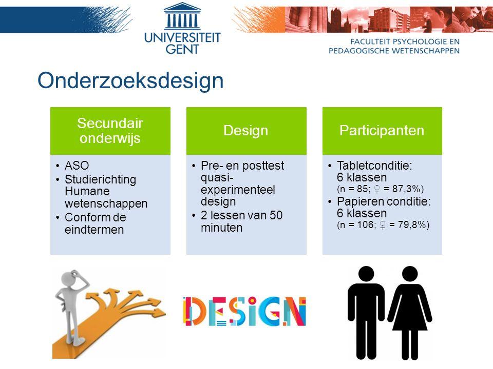 Onderzoeksdesign Secundair onderwijs ASO Studierichting Humane wetenschappen Conform de eindtermen Design Pre- en posttest quasi- experimenteel design