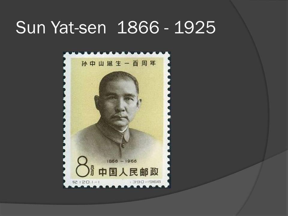 Sun Yat-sen 1866 - 1925