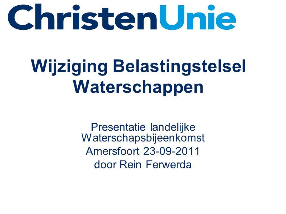 Wijziging Belastingstelsel Waterschappen Presentatie landelijke Waterschapsbijeenkomst Amersfoort 23-09-2011 door Rein Ferwerda