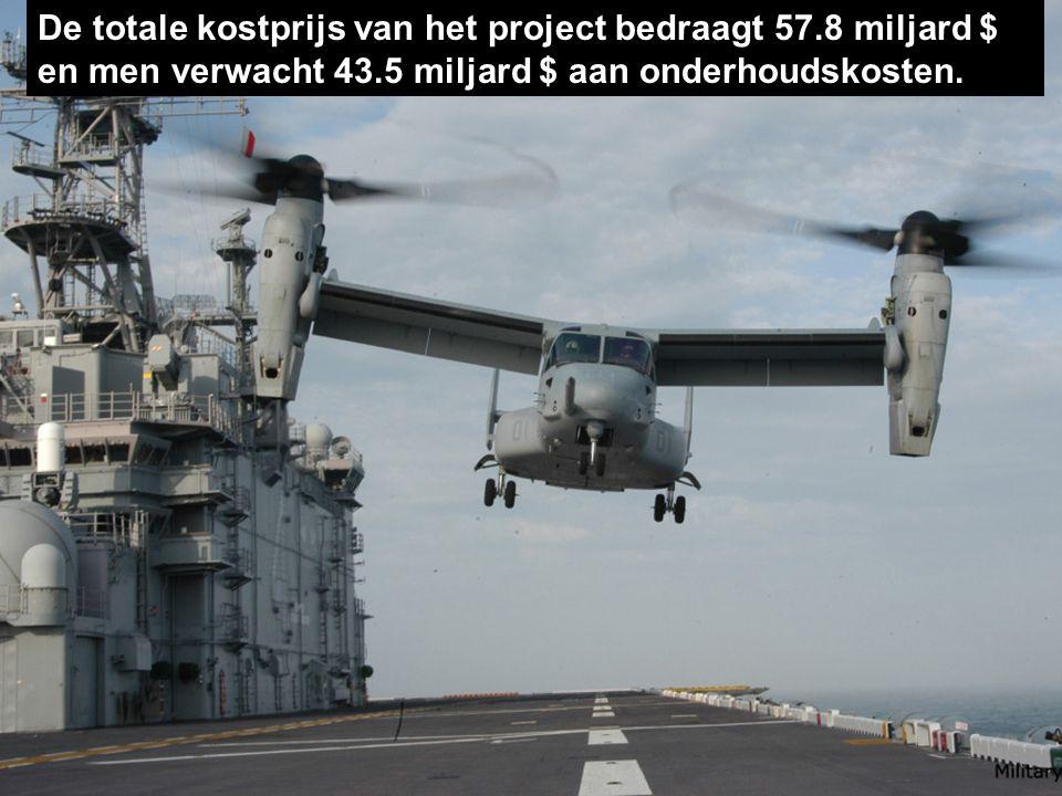 Eigenlijk een soort lange afstands-helicoptert. Per stuk telt men 95.2 miljoen $ neer.