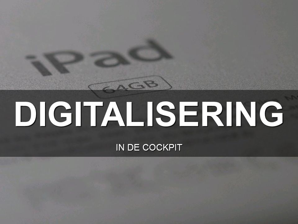 DIGITALISERING IN DE COCKPIT