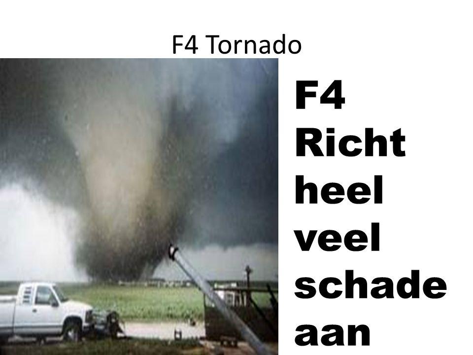 F4 Tornado F4 Richt heel veel schade aan