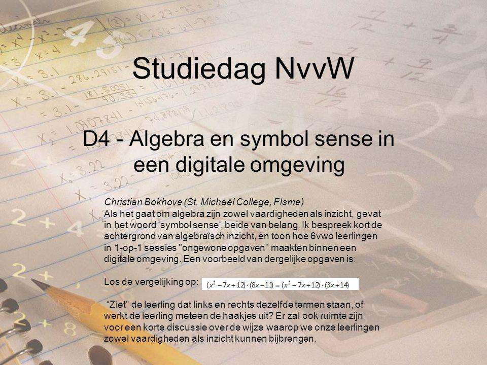Studiedag NvvW D4 - Algebra en symbol sense in een digitale omgeving Christian Bokhove (St.