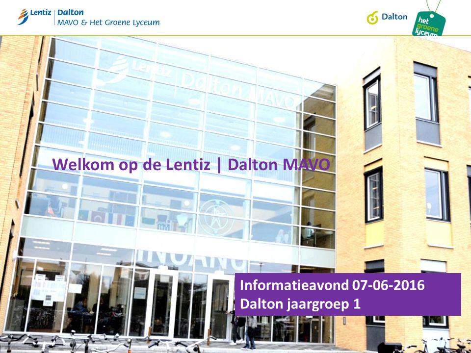 Welkom op de Lentiz | Dalton MAVO Informatieavond 07-06-2016 Dalton jaargroep 1