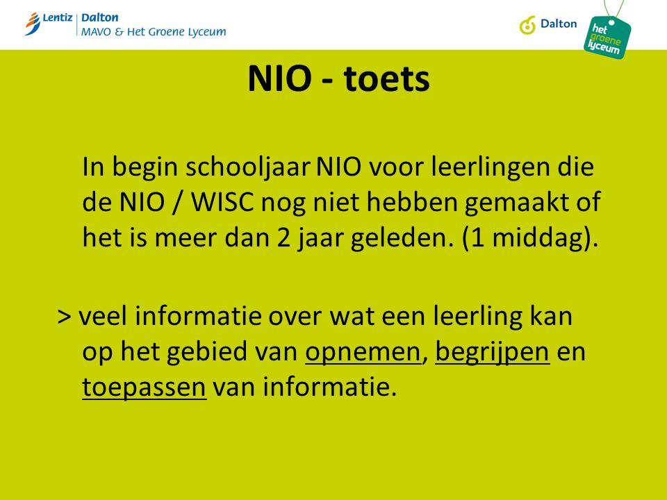 NIO - toets In begin schooljaar NIO voor leerlingen die de NIO / WISC nog niet hebben gemaakt of het is meer dan 2 jaar geleden.