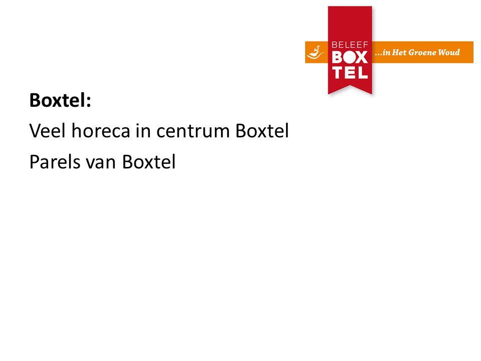 Boxtel: Veel horeca in centrum Boxtel Parels van Boxtel