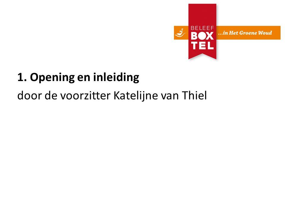 1. Opening en inleiding door de voorzitter Katelijne van Thiel