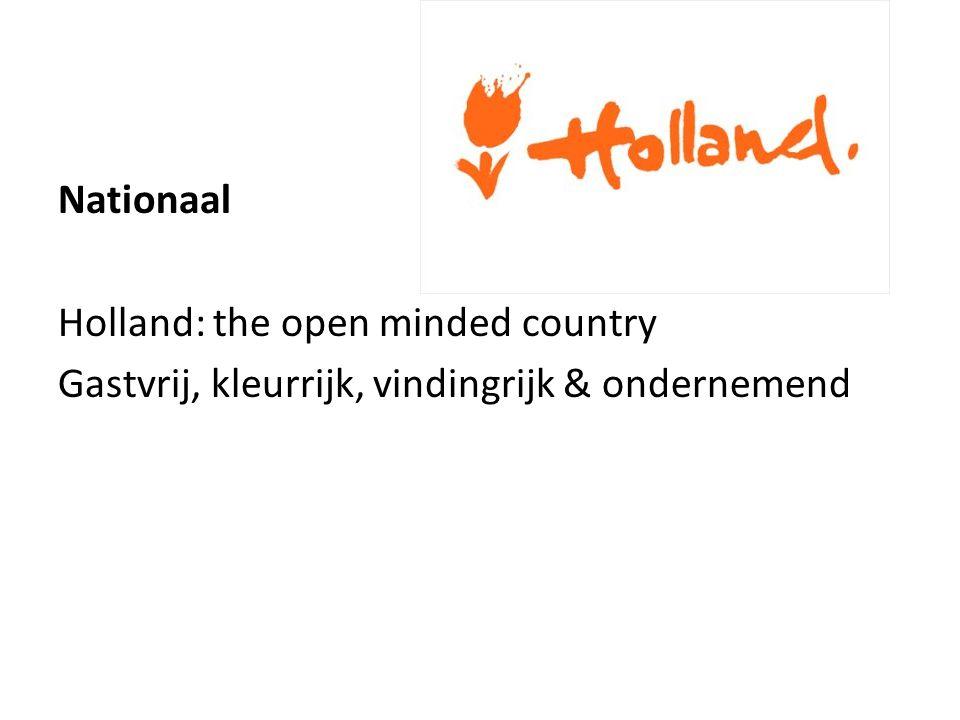Nationaal Holland: the open minded country Gastvrij, kleurrijk, vindingrijk & ondernemend