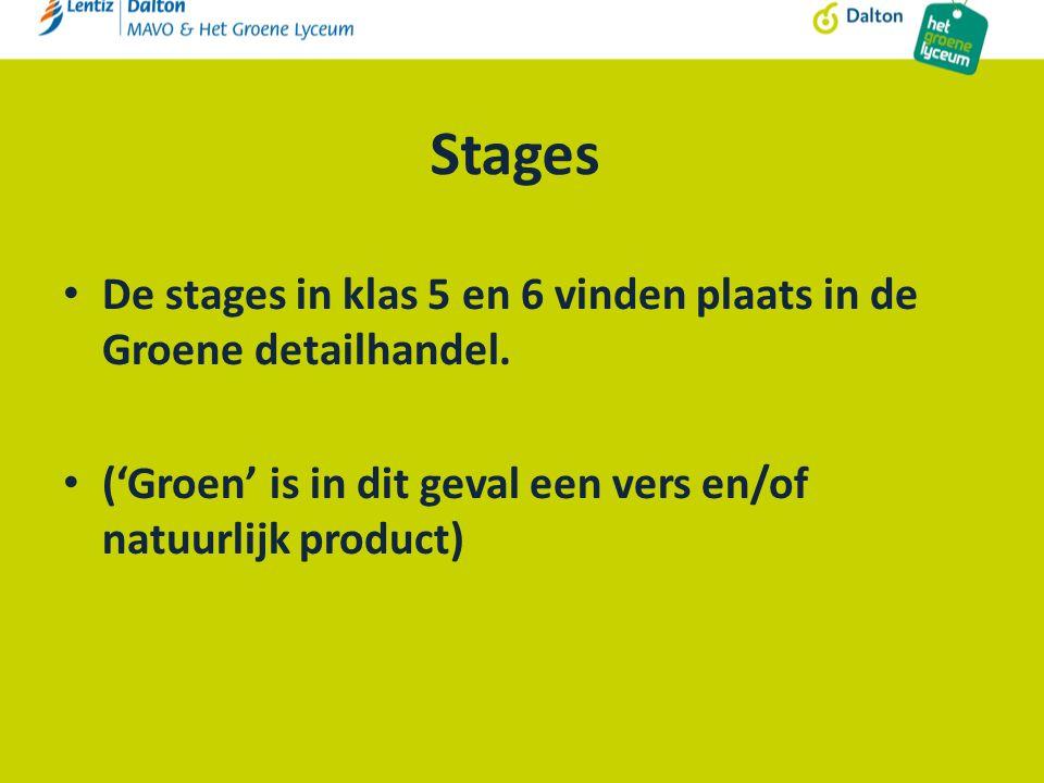 Stages De stages in klas 5 en 6 vinden plaats in de Groene detailhandel.
