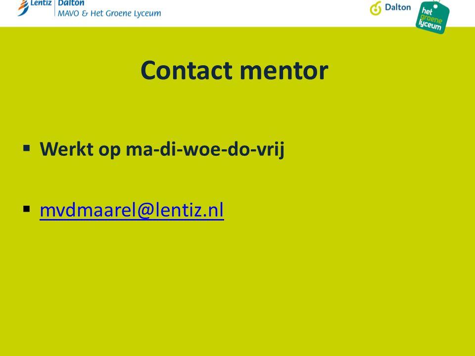 Contact mentor  Werkt op ma-di-woe-do-vrij  mvdmaarel@lentiz.nl mvdmaarel@lentiz.nl