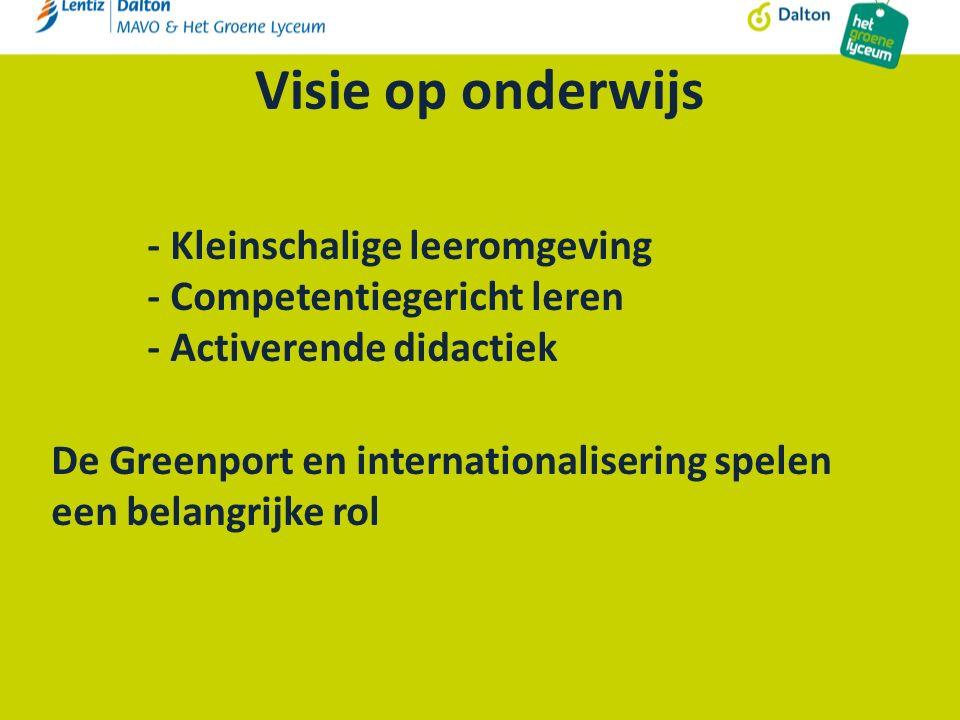 Visie op onderwijs - Kleinschalige leeromgeving - Competentiegericht leren - Activerende didactiek De Greenport en internationalisering spelen een belangrijke rol