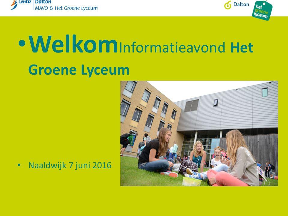 Welkom Informatieavond Het Groene Lyceum Naaldwijk 7 juni 2016