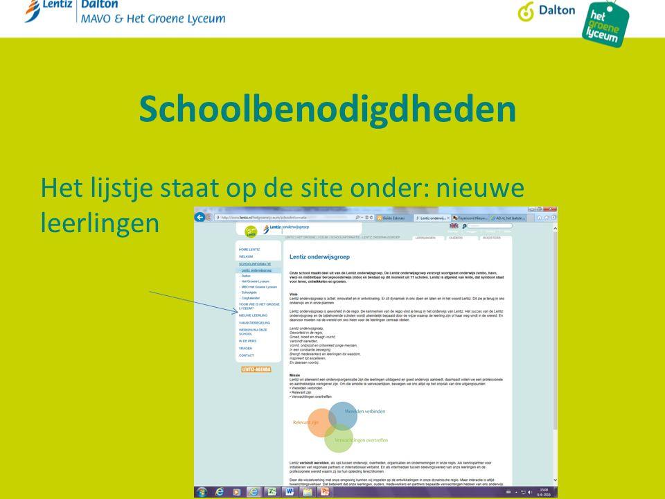 Schoolbenodigdheden Het lijstje staat op de site onder: nieuwe leerlingen
