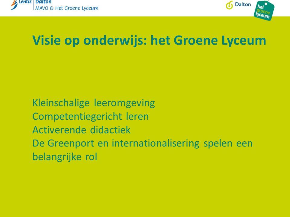 Visie op onderwijs: het Groene Lyceum Kleinschalige leeromgeving Competentiegericht leren Activerende didactiek De Greenport en internationalisering spelen een belangrijke rol