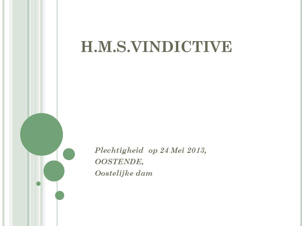 H.M.S.VINDICTIVE Plechtigheid op 24 Mei 2013, OOSTENDE, Oostelijke dam