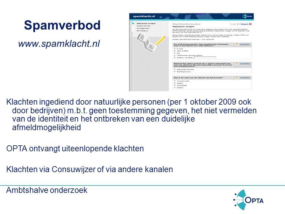 Spamverbod Zender (overtreder/pleger) De persoon die op de knop drukt (feitelijke verzender) Opdrachtgever (materiële verzender) Bestuursrecht: wijziging (1 e kamer)  niet alleen pleger maar ook de medepleger kan overtreder zijn (per 1 juli 2009)