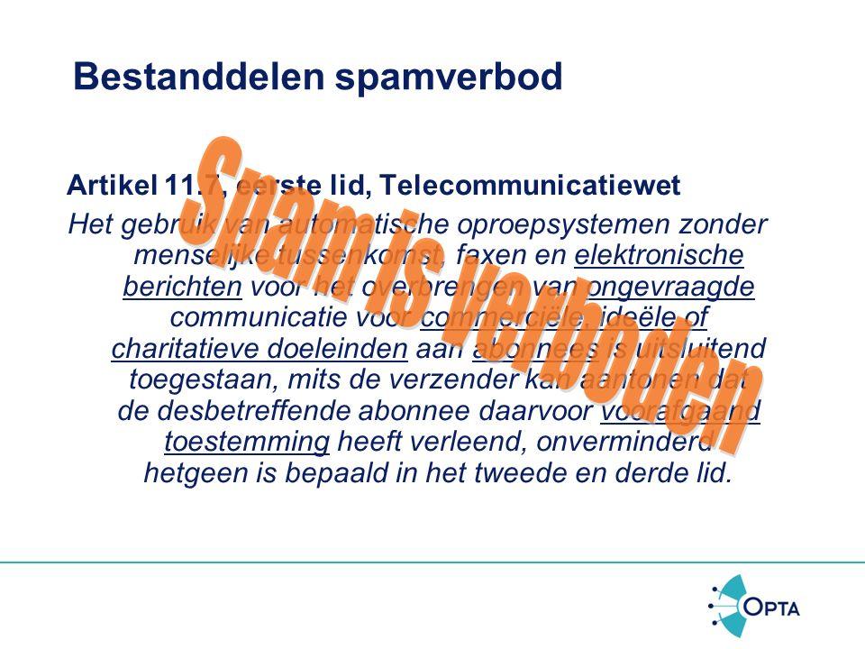 Uitbreiding spamverbod per 1 oktober '09 De facto gaat in Nederland een algeheel spamverbod gelden!