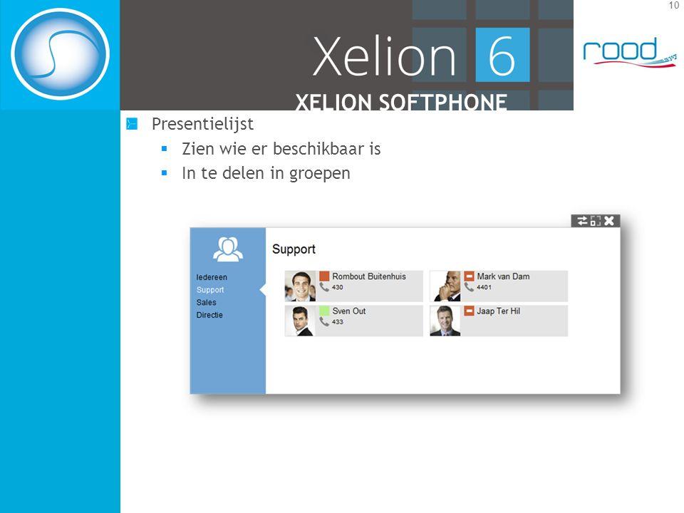 10 XELION SOFTPHONE Presentielijst  Zien wie er beschikbaar is  In te delen in groepen