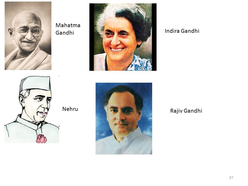27 Mahatma Gandhi Nehru Indira Gandhi Rajiv Gandhi