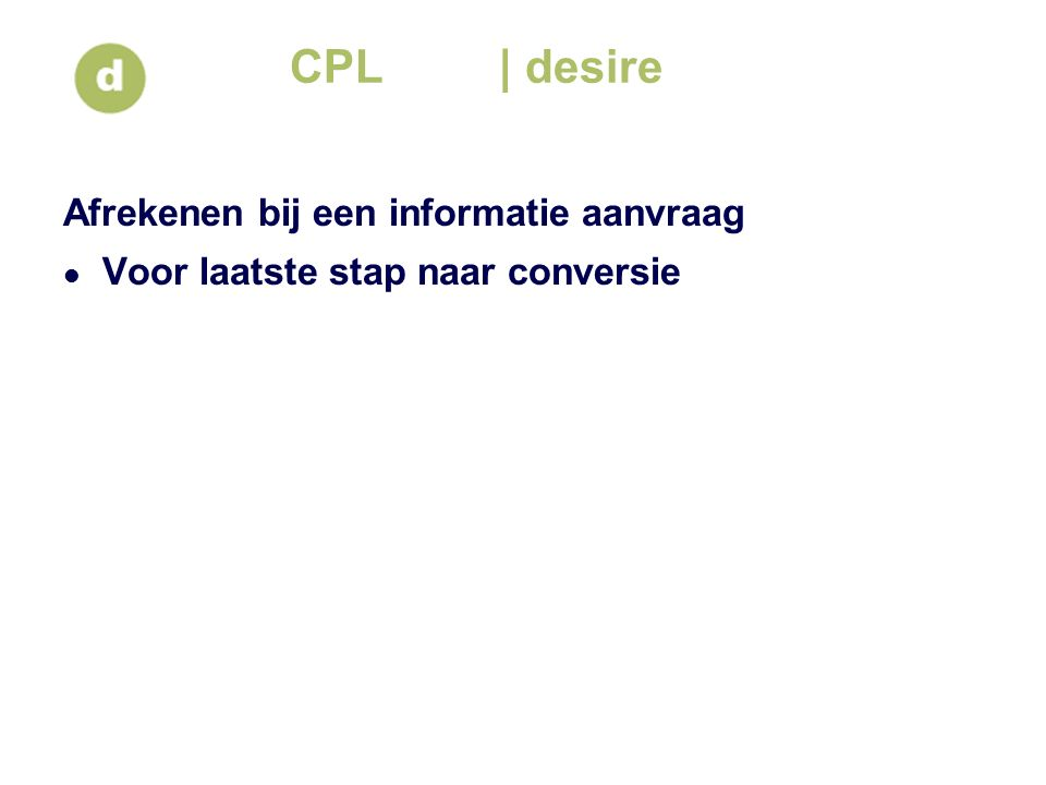 CPL| desire Afrekenen bij een informatie aanvraag Voor laatste stap naar conversie