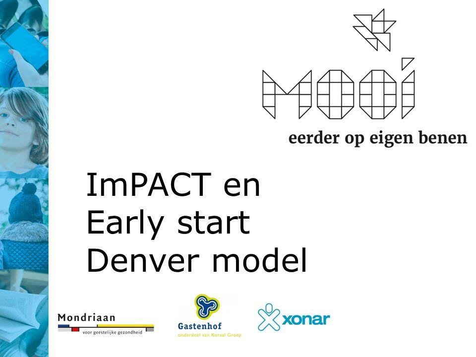 ImPACT en Early start Denver model
