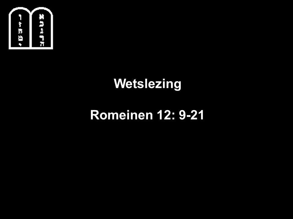 Wetslezing Romeinen 12: 9-21