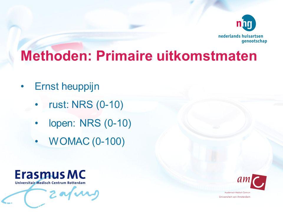Methoden: Primaire uitkomstmaten Ernst heuppijn rust: NRS (0-10) lopen: NRS (0-10) WOMAC (0-100)