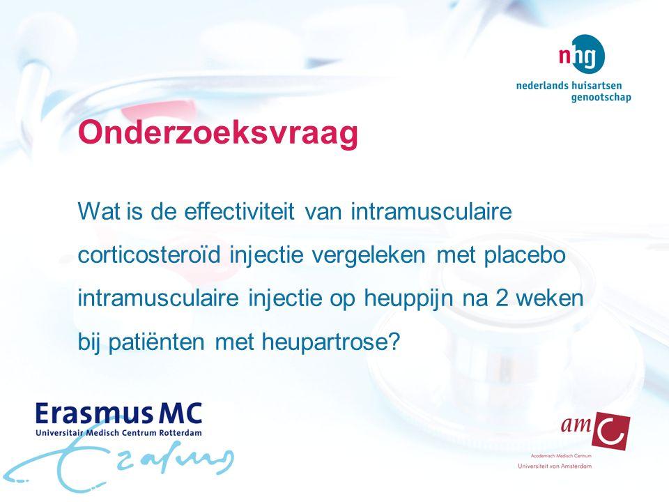 Onderzoeksvraag Wat is de effectiviteit van intramusculaire corticosteroïd injectie vergeleken met placebo intramusculaire injectie op heuppijn na 2 weken bij patiënten met heupartrose