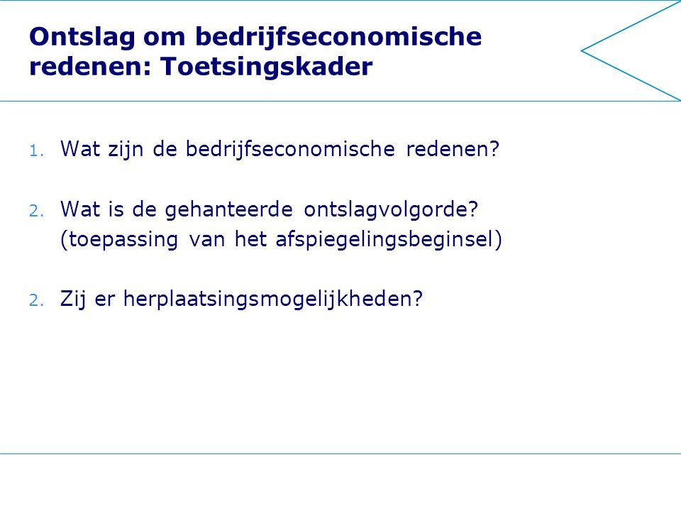 Ontslag om bedrijfseconomische redenen: Toetsingskader 1.