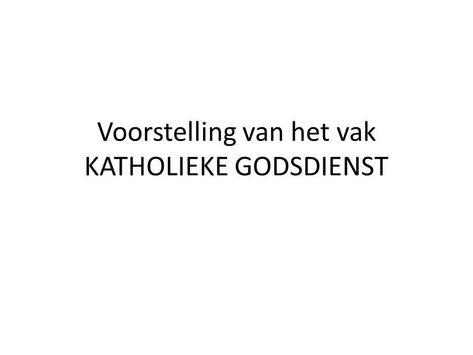 Voorstelling van het vak KATHOLIEKE GODSDIENST