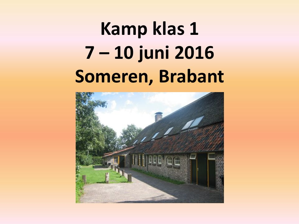 Kamp klas 1 7 – 10 juni 2016 Someren, Brabant