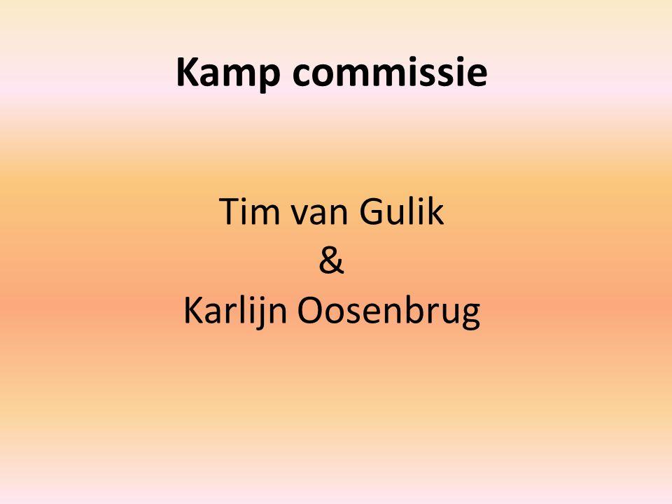 Kamp commissie Tim van Gulik & Karlijn Oosenbrug
