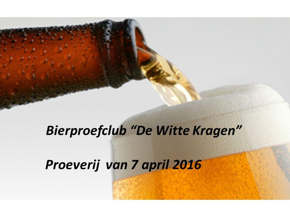 Bierproefclub De Witte Kragen Proeverij van 7 april 2016