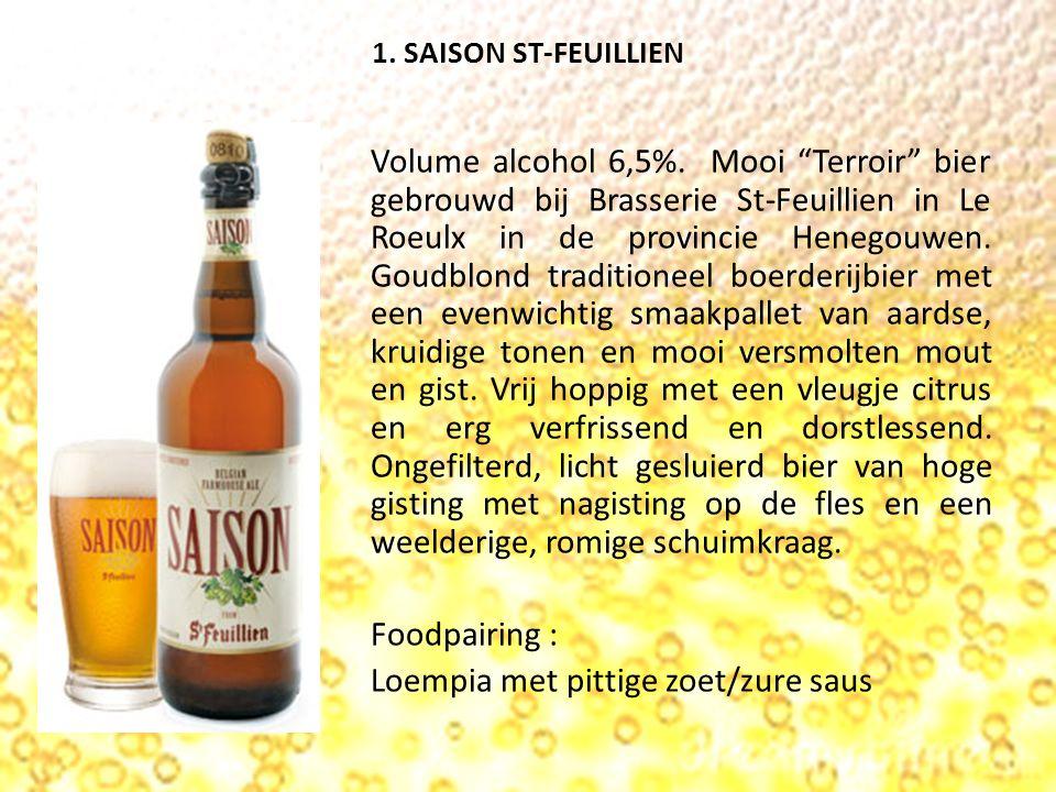 1. SAISON ST-FEUILLIEN Volume alcohol 6,5%.