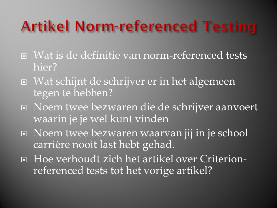  Wat is de definitie van norm-referenced tests hier.