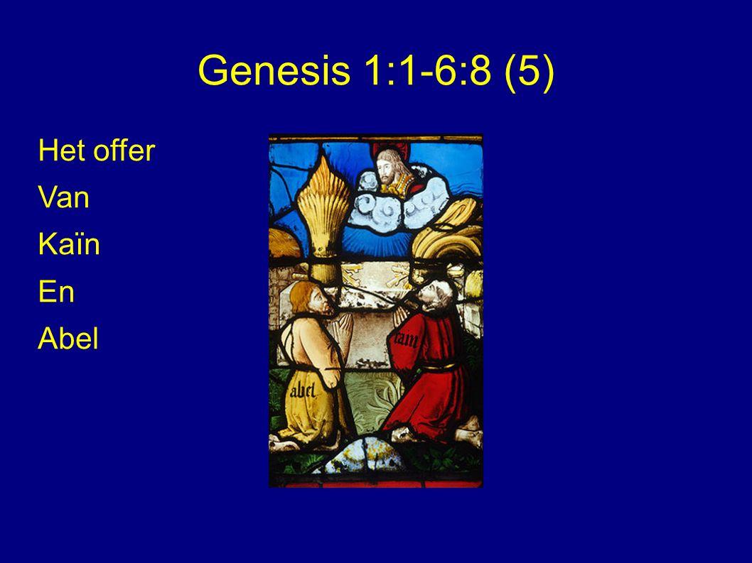 Genesis 1:1-6:8 (5) Het offer Van Kaïn En Abel