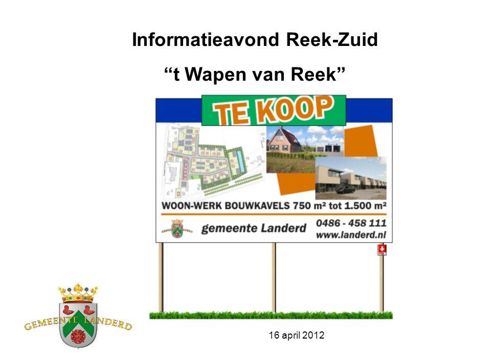 16 april 2012 Informatieavond Reek-Zuid t Wapen van Reek