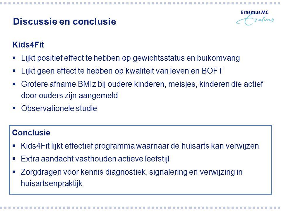 Discussie en conclusie Kids4Fit  Lijkt positief effect te hebben op gewichtsstatus en buikomvang  Lijkt geen effect te hebben op kwaliteit van leven