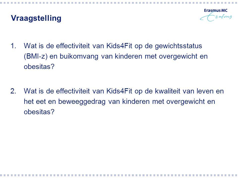 Vraagstelling 1.Wat is de effectiviteit van Kids4Fit op de gewichtsstatus (BMI-z) en buikomvang van kinderen met overgewicht en obesitas? 2.Wat is de