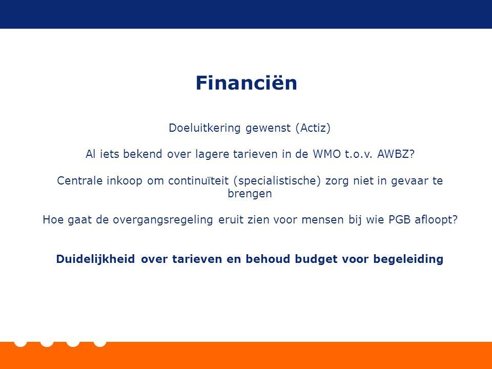 Financiën Doeluitkering gewenst (Actiz) Al iets bekend over lagere tarieven in de WMO t.o.v.