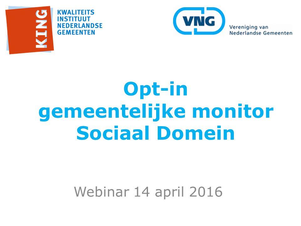 Webinar 14 april 2016 Opt-in gemeentelijke monitor Sociaal Domein