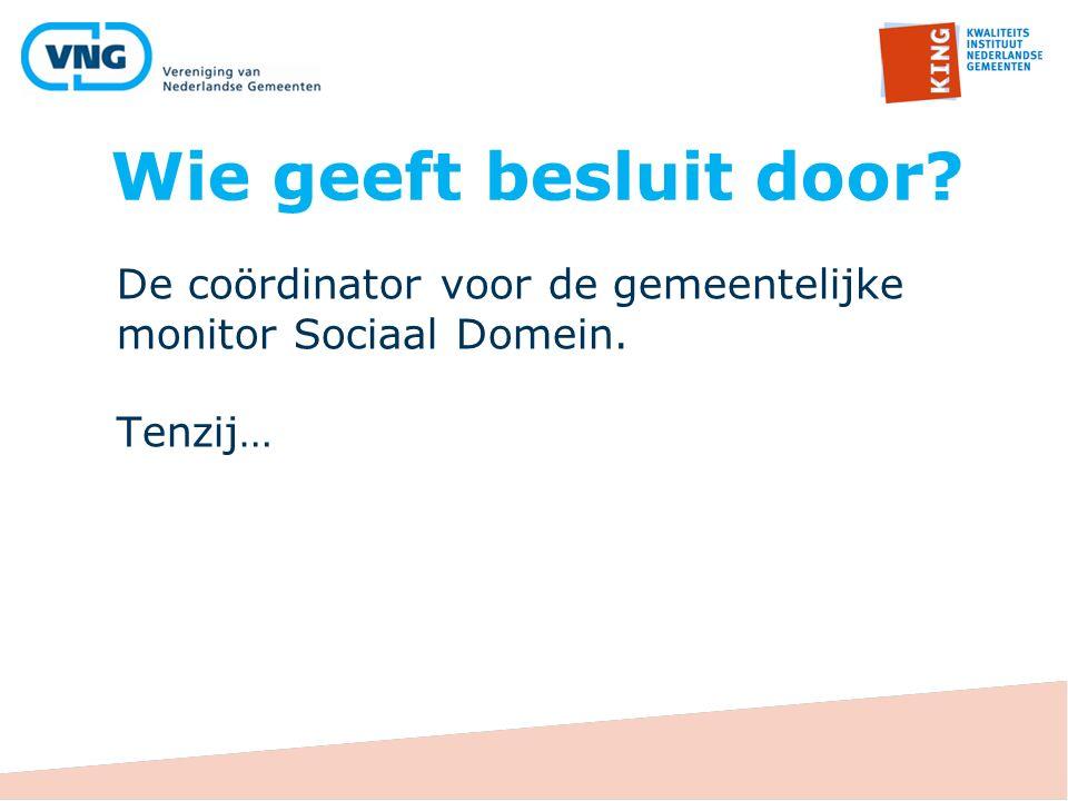Meer informatie  Informatie over de monitor op www.kinggemeenten.nl  Voor inhoudelijke vragen: waarstaatjegemeente@kinggemeenten.nl  Voor technische vragen: monitorsociaaldomein@cbs.nl