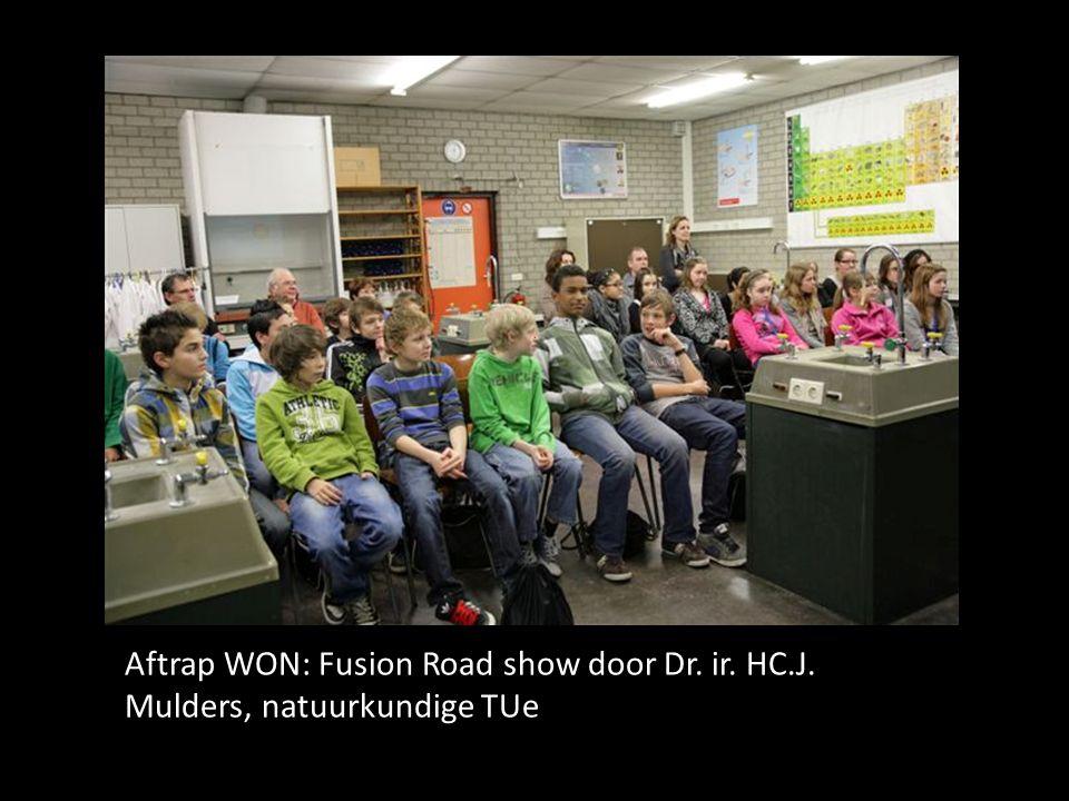 .. Aftrap WON: Fusion Road show door Dr. ir. HC.J. Mulders, natuurkundige TUe
