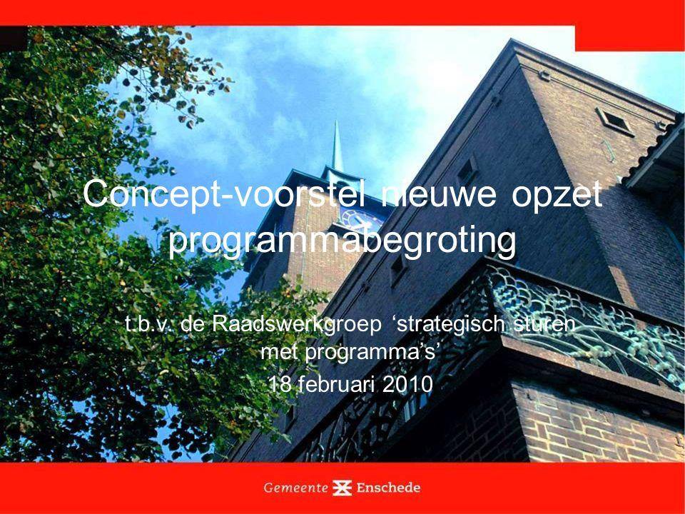 Concept-voorstel nieuwe opzet programmabegroting t.b.v. de Raadswerkgroep 'strategisch sturen met programma's' 18 februari 2010