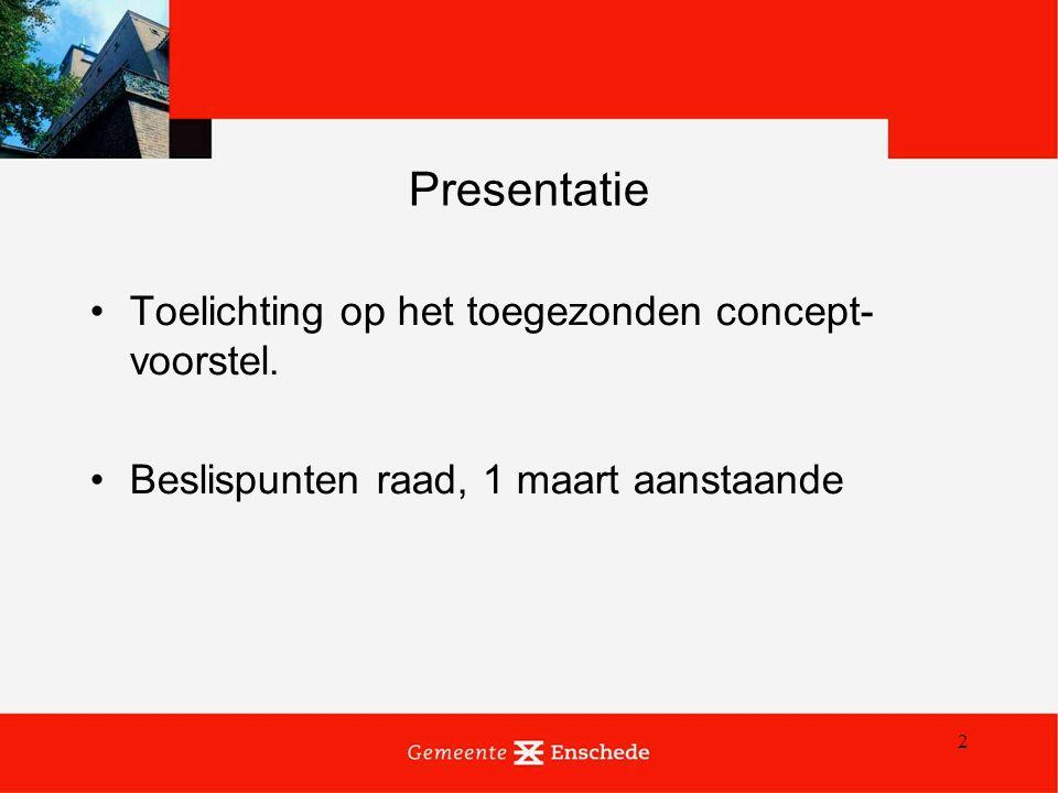2 Presentatie Toelichting op het toegezonden concept- voorstel. Beslispunten raad, 1 maart aanstaande