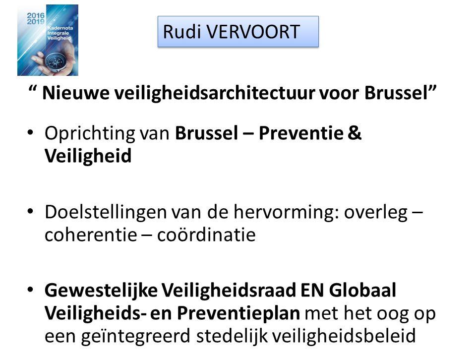 """"""" Nieuwe veiligheidsarchitectuur voor Brussel"""" Oprichting van Brussel – Preventie & Veiligheid Doelstellingen van de hervorming: overleg – coherentie"""