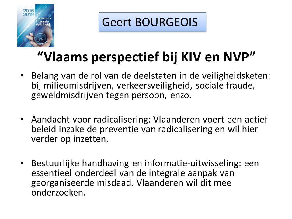 """""""Vlaams perspectief bij KIV en NVP"""" Belang van de rol van de deelstaten in de veiligheidsketen: bij milieumisdrijven, verkeersveiligheid, sociale frau"""