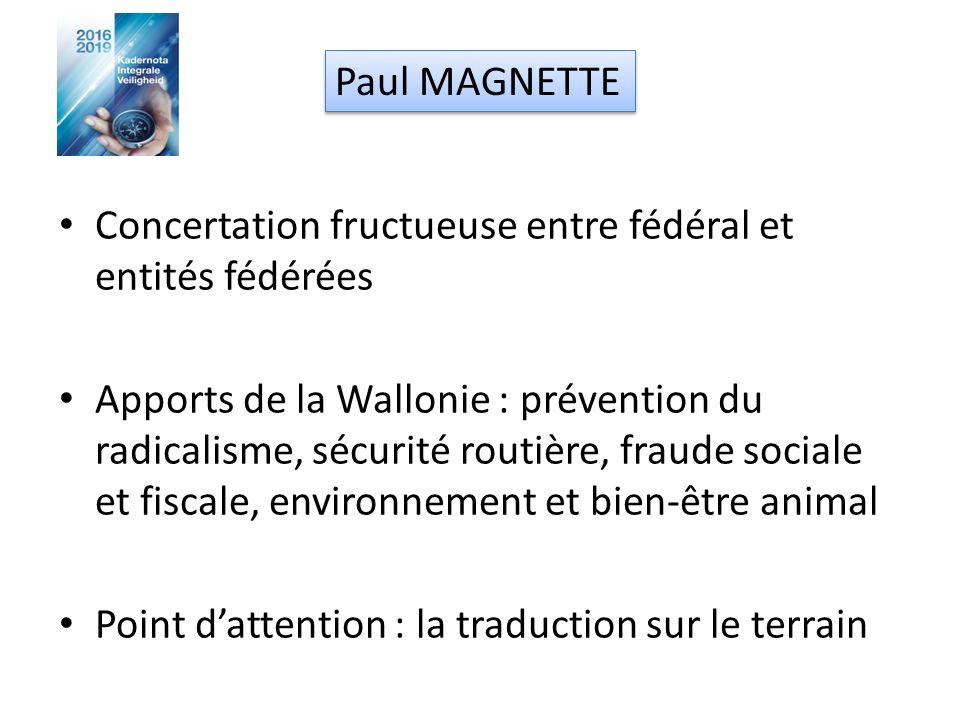 Concertation fructueuse entre fédéral et entités fédérées Apports de la Wallonie : prévention du radicalisme, sécurité routière, fraude sociale et fis