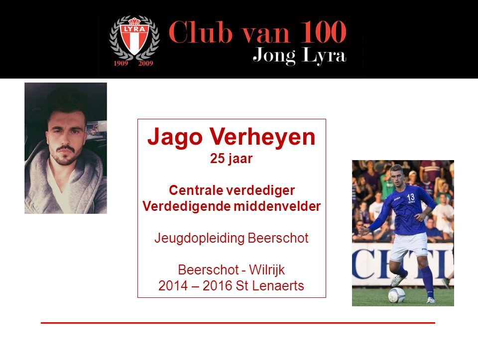 Jago Verheyen 25 jaar Centrale verdediger Verdedigende middenvelder Jeugdopleiding Beerschot Beerschot - Wilrijk 2014 – 2016 St Lenaerts