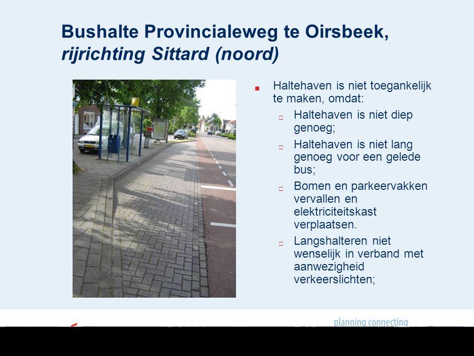  Haltehaven is niet toegankelijk te maken, omdat:  Haltehaven is niet diep genoeg;  Haltehaven is niet lang genoeg voor een gelede bus;  Bomen en